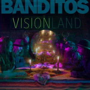 "Banditos ""Visionland"" cover art"