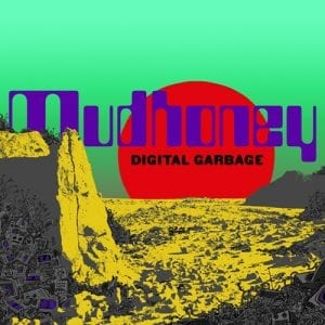"Mudhoney ""Digital Garbage"" cover"