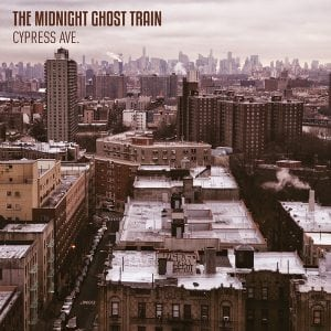 "The Midnight Ghost Train ""Cypress Ave."" album cover"