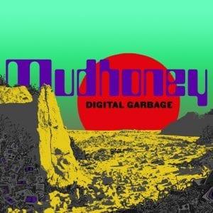 """Mudhoney """"Digital Garbage"""" cover"""