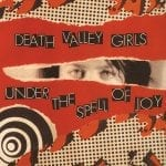 "DEATH VALLEY GIRLS ""Under The Spell Of Joy"" cover art"